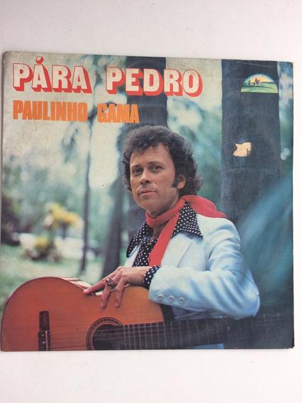 Lp Pára Pedro Paulinho Gama