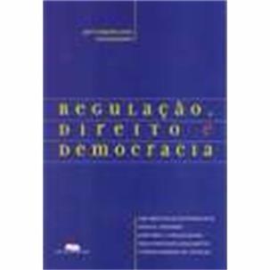 Regulacao, Direito E Democracia
