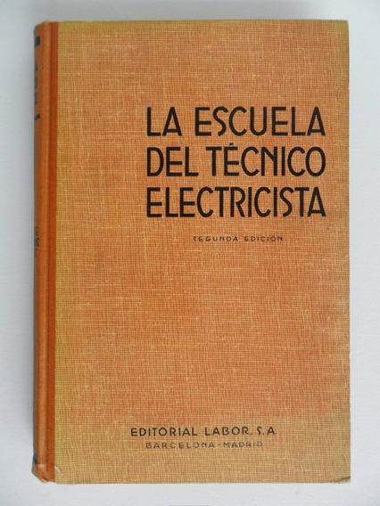 La Escuela Del Técnico Electricista Tomo Iii Livro Antigo
