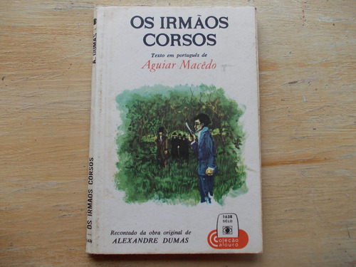 Livro Os Irmãos Corsos - Aguiar Macêdo - De Alexandre Dumas