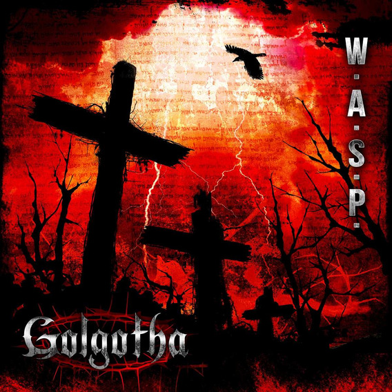 W.a.s.p. - Golgotha (cd Lacrado - Novo - Ed. Digipack)