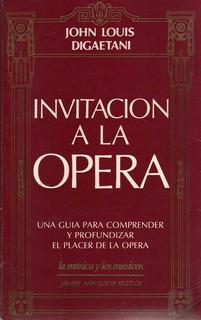 Invitación A La Ópera / John Louis Degaetani