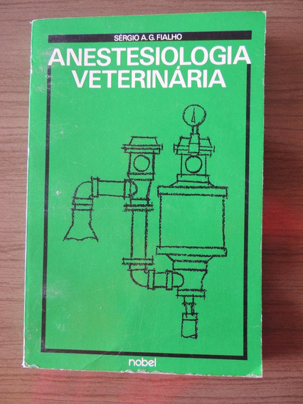 Livro Anestesiologia Veterinária - Sérgio A. G. Fialho