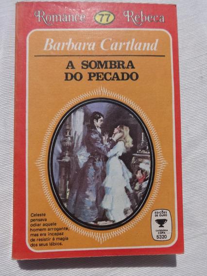 Romance Rebeca 77 - A Sombra Do Pecado - Barbara Cartland