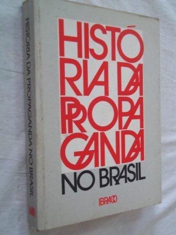 * Livro - História Da Propaganda No Brasil - Raro