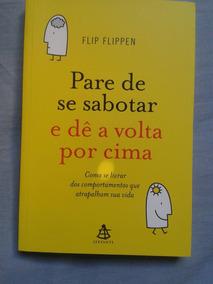 Livro Pare De Se Sabotar E De A Volta Por Cima...