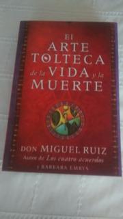 El Arte Tolteca De La Vida Y La Muerte / Dr Miguel Ruiz