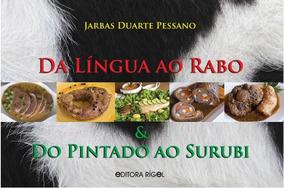 Livro: Da Língua Ao Rabo & Do Pintado Ao Surubi - Capa Dura