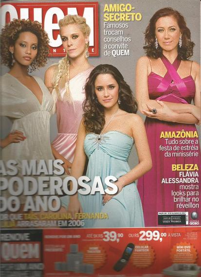 Revista Quem 328/2006 - Taís/carolina/fernanda/lilia/eliana