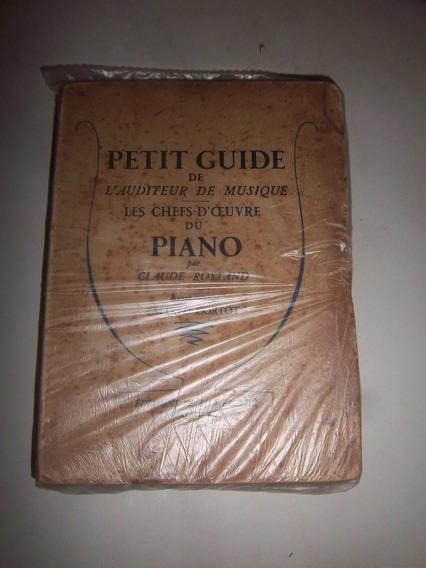 Livro Petit Guide De Lauditeur De Musique Piano C Rostand