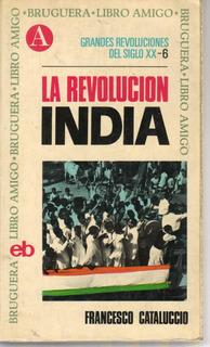 La Revolución India Francesco Cataluccio 1a Edición