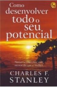 Livro Como Desenvolver Todo O Seu Potencial / Charles F. Sta