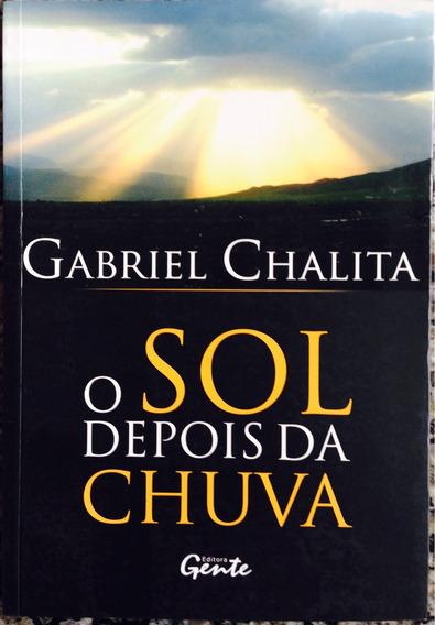 Livro O Sol Depois Da Chuva - Gabriel Chalita.
