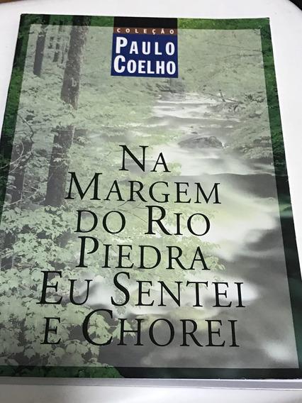 Na Margem Do Rio Piedra Eu Sentei E Chorei - Paulo Coelho