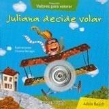Juliana Decide Volar -col.valores Para Valorar