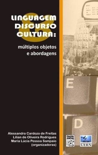 Linguagem Discurso Cultura: Múltiplos Objetos E Abordagens