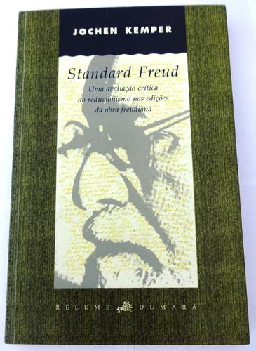 Standard Freud - Reducionismo Obra Freudiana - Jochen Kemper