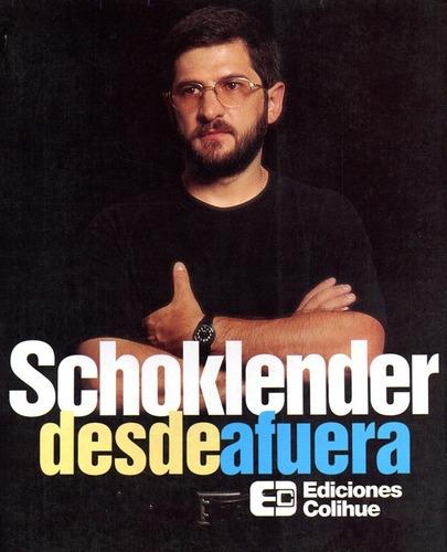 Schoklender Desde Afuera.ediciones Colihue.