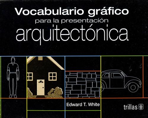 Vocabulario Grafico Para La Presentacion Arquitectonica - Wh