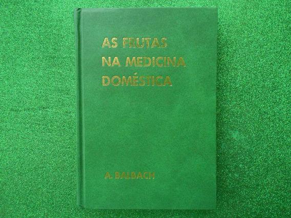 Livro As Frutas Na Medicina Doméstica 19ª Edição A. Balbach