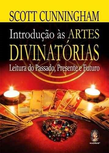Livro Introdução Ás Artes Divinatórias Leitura Do Passado...