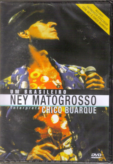 Dvd Ney Matogrosso - Um Brasileiro Interpreta Chico Buarque