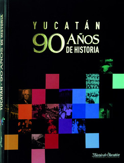 Libro Yucatán 90 Años De Historia Con Envío Gratis!