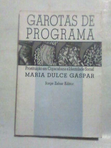 Livro: Garotas De Programa - Maria Dulce Gaspar