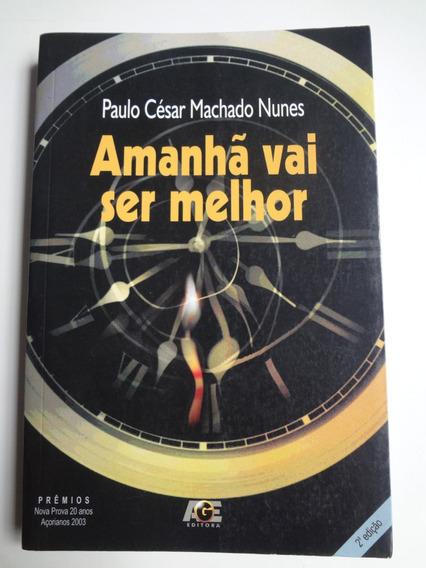 Livro Amanhã Vai Ser Melhor Paulo César Machado Nunes