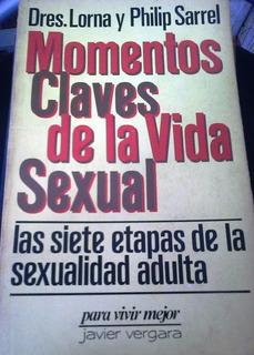 Momentos Claves De La Vida Sexual - Lorna Y Philip Sarrel