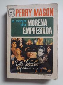Livro Perry Mason O Caso Da Morena Emprestada Erle Gardner