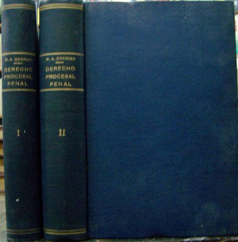 Derecho Procesal Penal * Mario A. Oderigo * 2 Tomos * 1952 *