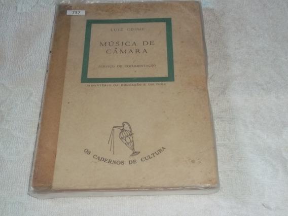 Livro Música De Câmara Luiz Cosme Ano 1955