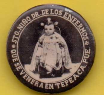 Antiguo Botón Santo Niño Doctor Tepeaca Puebla 1940´s
