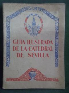 Guía Ilustrada De La Catedral De Sevilla De Dr. Balbino