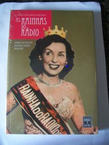 Livro As Rainhas Do Rádio - Mªluisa Rinaldi Hupfer **lacrado