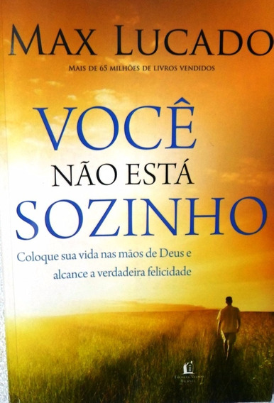 Livro Você Não Está Sozinho Max Lucado 134 Pag. Em Português