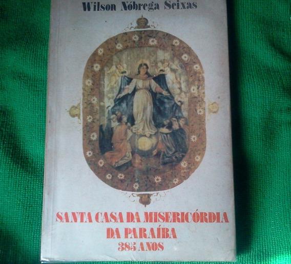 Nóbrega Seixas Santa Casa Misericórdia Paraíba 385 Anos Raro