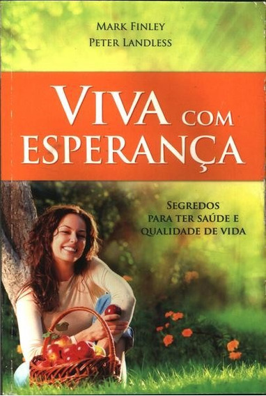 Livro Viva Com Esperança - M. Finley E P. Landless