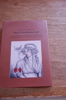 Mary Wollstonecraft Y Su Vindicación De Los Derechos Mujer