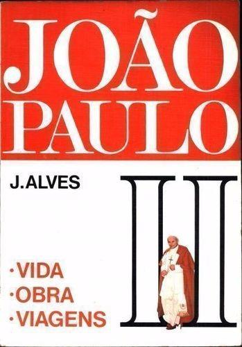 Livro João Paulo Vida, Obra, Viagens J. Alves