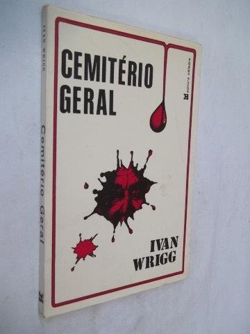Ivan Wrigg - Cemitério Geral - Literatura Estrangeira