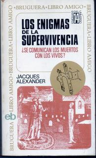 Los Enigmas De La Supervivencia. Jacques Alexander.