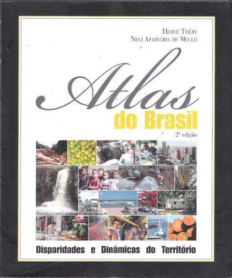 Atlas Do Brasil - Hervé Théry E Neli Aparecida De Mello