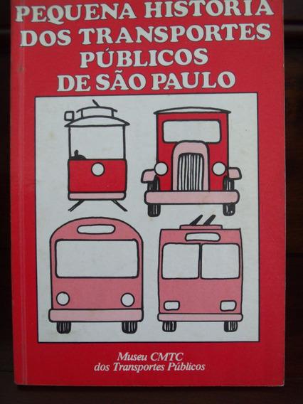 Pequena História Dos Transportes Públicos De São Paulo