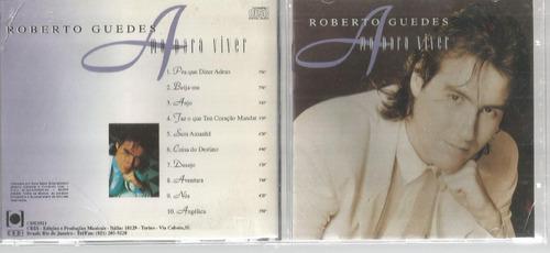 Cd Roberto Guedes - Amo Para Viver - Bonellihq Cx44 E19