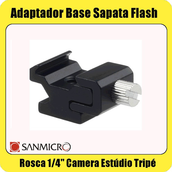Adaptador Base Sapata Flash Rosca 1/4 Camera Estudio Tripe