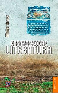 Ensayos Sobre Literatura, Gunter Grass, Ed. Fce