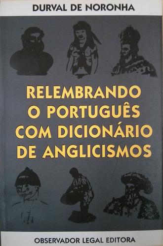 Imagem 1 de 1 de Relembrando O Português Com Dicionário De Anglicismo