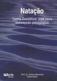 Natação - Teoria Gestáltica: Uma Nova Concepção Pedagógica